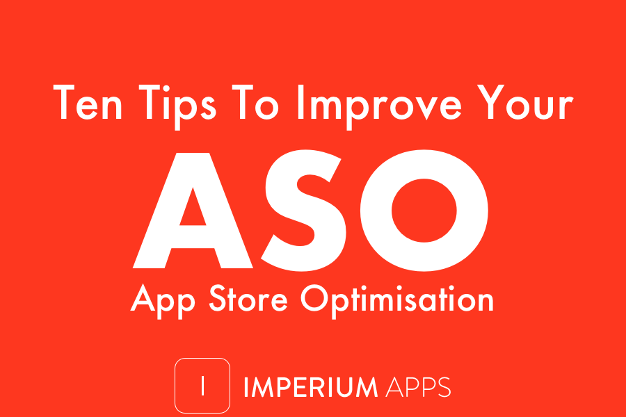 Top 10 Tips To Improve ASO or App Store Optimisation