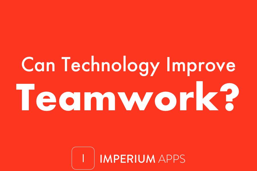 Can Technology Improve Teamwork?