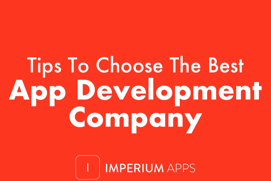 Tips To Choose The Best App Development Company In Your City