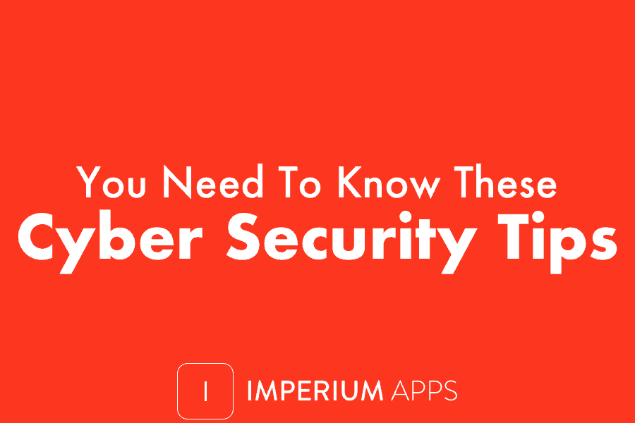 Cyber Security Tips You Need to Know About