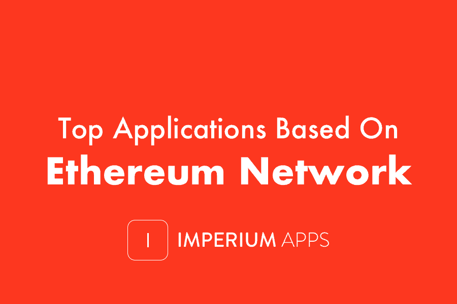 Top Applications Based On Ethereum Network