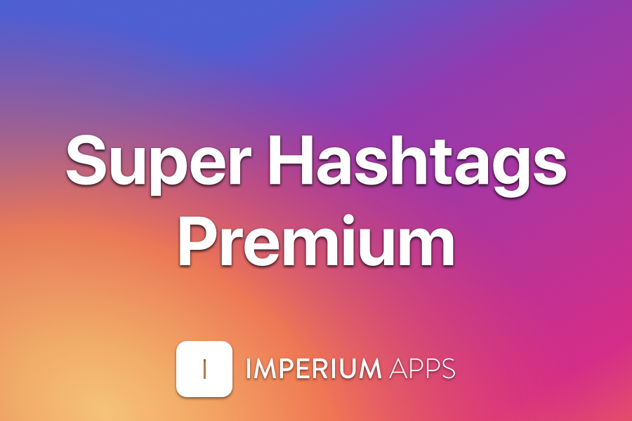 Getting Tons Of Instagram Followers Just Got Easier With Super Hashtags