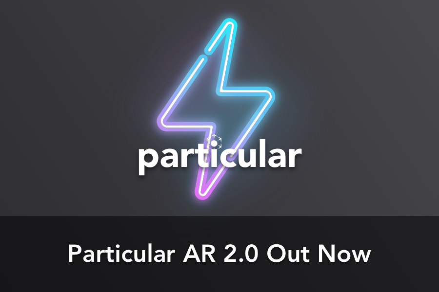 Particular Augmented Reality 2.0 Available Now, Here's What's New